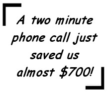 A two minute phone call just saved us almost $700